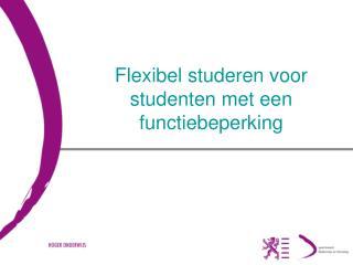 Flexibel studeren voor studenten met een functiebeperking