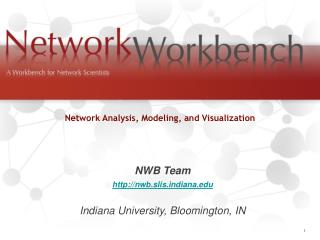 NWB Team nwb.slisdiana Indiana University, Bloomington, IN
