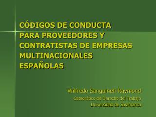 C�DIGOS DE CONDUCTA PARA PROVEEDORES Y CONTRATISTAS DE EMPRESAS MULTINACIONALES ESPA�OLAS