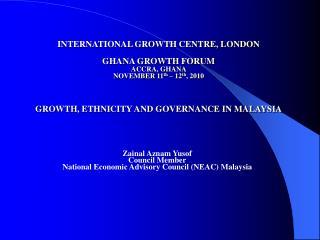 Zainal Aznam Yusof Council Member National Economic Advisory Council (NEAC) Malaysia