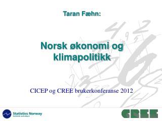 Taran Fæhn: Norsk økonomi og klimapolitikk