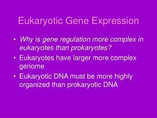 Eukaryotic Gene Expression