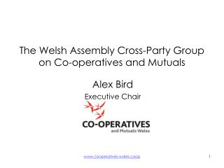 The Welsh Assembly Cross-Party Group on Co-operatives and Mutuals