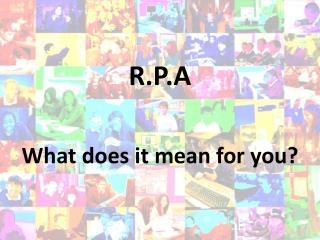 R.P.A What does it mean for you?