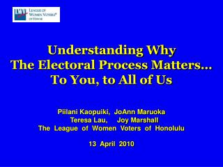 Understanding Why  The Electoral Process Matters� To You, to All of Us