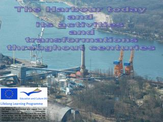 The Harbour today  and  its activities  and transformations throughout centuries