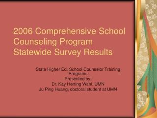 2006 Comprehensive School Counseling Program Statewide Survey Results