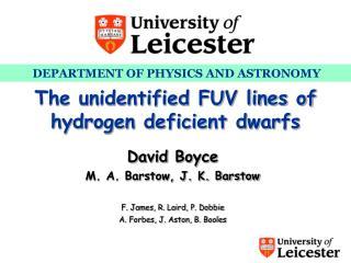 The unidentified FUV lines of hydrogen deficient dwarfs