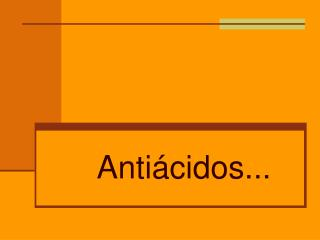 Antiácidos...