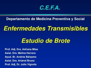 Departamento de Medicina Preventiva y Social Enfermedades Transmisibles Estudio de Brote