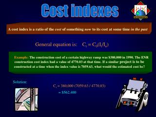 A cost index is a ratio of the  cost  of something  now  to its cost at some time  in the past
