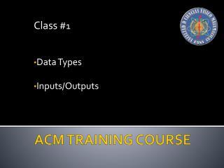 ACM TRAINING COURSE