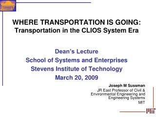 WHERE TRANSPORTATION IS GOING: Transportation in the CLIOS System Era