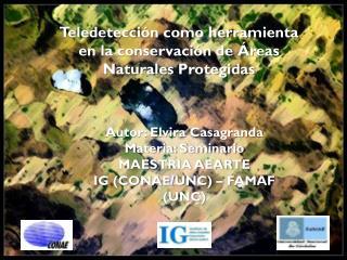 Teledetecci�n como herramienta en la conservaci�n de �reas Naturales Protegidas