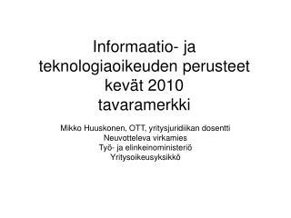 Informaatio- ja teknologiaoikeuden perusteet kevät 2010 tavaramerkki