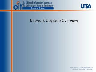Network Upgrade Overview