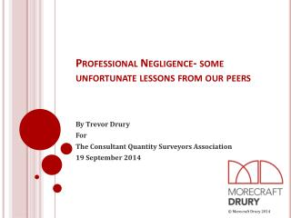 Professional Negligence- some unfortunate lessons from our peers