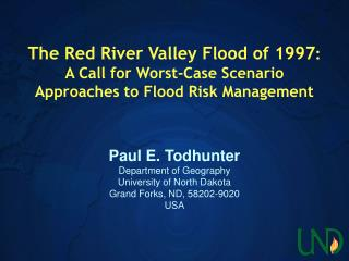 The Red River Valley Flood of 1997: A Call for Worst-Case Scenario Approaches to Flood Risk Management