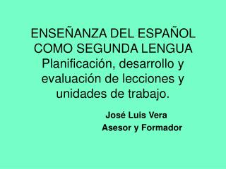 Jos� Luis Vera                         Asesor y Formador
