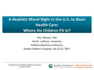 A Realistic Moral Right in the U.S. to Basic Health Care: Where Do Children Fit In?