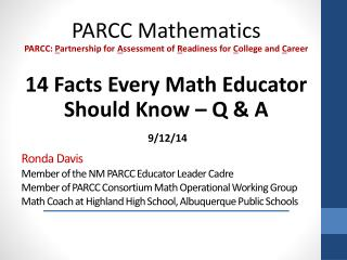 PARCC Mathematics PARCC:  P artnership for  A ssessment of  R eadiness for  C ollege and  C areer