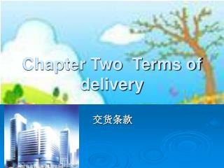 Chapter Two  Terms of delivery