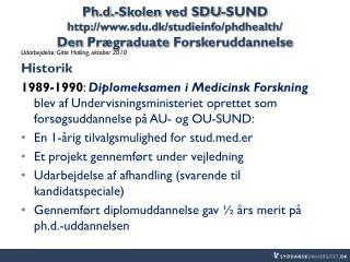 Udarbejdelse : Gitte Halling,  oktober  2010 Historik
