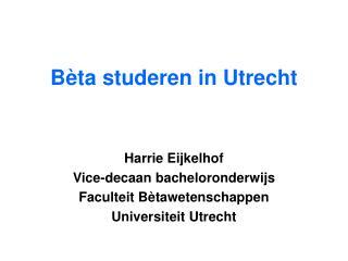 Bèta studeren in Utrecht