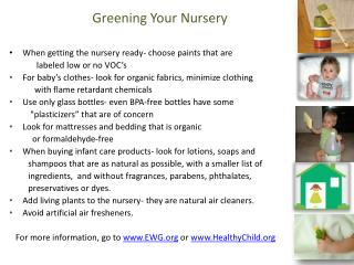 Greening  Your  Nursery When getting the nursery ready- choose paints that  are
