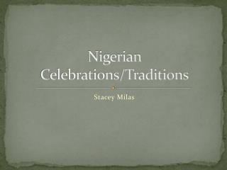 Nigerian Celebrations/Traditions