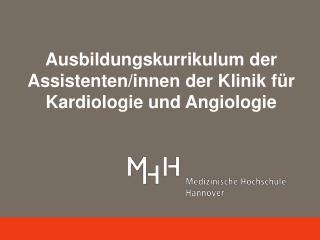Ausbildungskurrikulum der Assistenten/innen der Klinik für Kardiologie und Angiologie