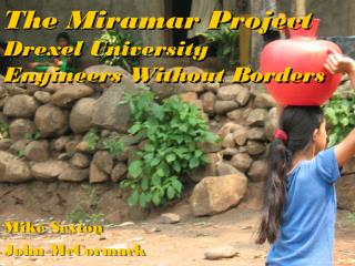 The  Miramar  Project Drexel University  Engineers  Without Borders