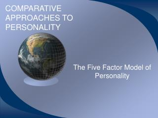 COMPARATIVE APPROACHES TO PERSONALITY
