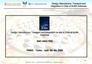 Design, Manufacture, Transport and Integration on-site in Chile of ALMA Antennas EMC ANALYSIS