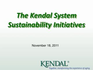 The Kendal System Sustainability Initiatives