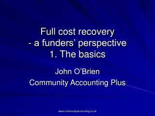 Full cost recovery - a funders' perspective 1. The basics