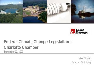 Federal Climate Change Legislation – Charlotte Chamber September 22, 2009
