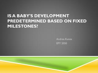 Is a Baby's Development Predetermined  B ased on Fixed Milestones?