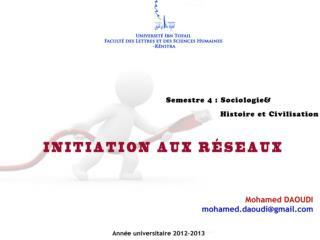 Initiation aux R�seaux Informatiques