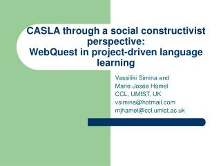 CASLA through a social constructivist perspective:  WebQuest in project-driven language learning