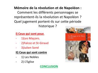 I) Ceux qui sont pour. 1)Les Maçons. 2)Falcoz et St-Giraud 3)Julien Sorel II) Ceux qui sont contre