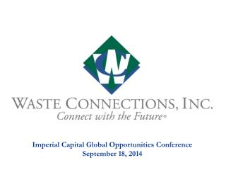 Imperial Capital Global Opportunities Conference September 18, 2014