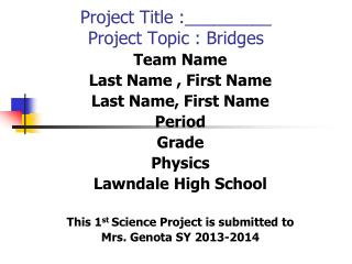 Project Title :_________ Project Topic : Bridges
