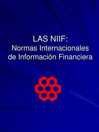LAS NIIF: Normas Internacionales de Informaci�n Financiera