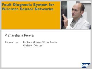 Fault Diagnosis System for  Wireless Sensor Networks