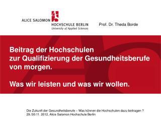 Beitrag der Hochschulen  zur Qualifizierung der Gesundheitsberufe von morgen.