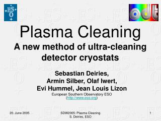 Plasma Cleaning A new method of ultra-cleaning detector cryostats