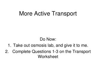 More Active Transport