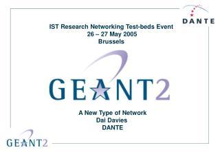 A New Type of Network Dai Davies  DANTE