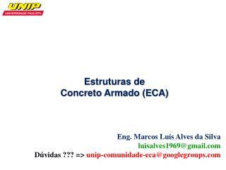 Eng. Marcos Luís Alves da Silva luisalves1969@gmail